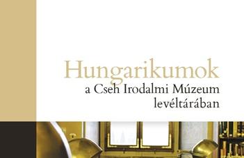 Hungarikumok a Cseh Irodalmi Múzeum levéltárában